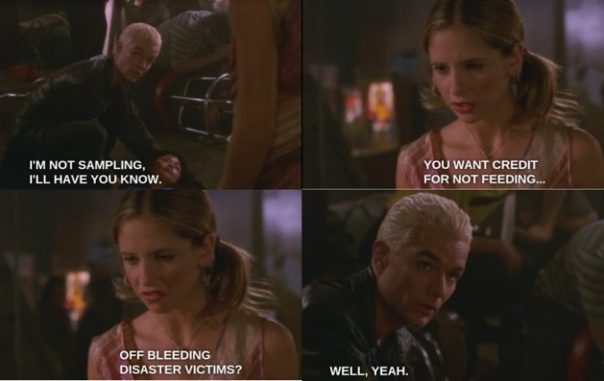 Spike expects gratitude from Buffy for not drinking someone's blood.